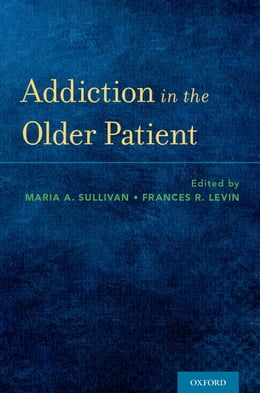 Book Addiction in the Older Patient by Dr Maria Sullivan
