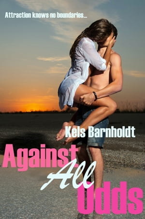 Against All Odds (Book One) by Kels Barnholdt