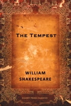 The Tempest: A Comedy by William Shakespeare