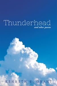 Thunderhead: and other poems