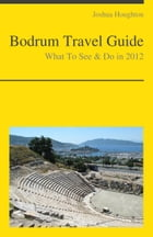 Bodrum, Turkey Travel Guide - What To See & Do by Joshua Houghton