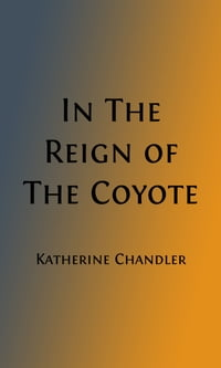 In The Reign of Coyote (Illustrated): Folklore from the Pacific Coast