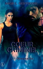 Obsession: Coeur criminel, T3 by Angie L. Deryckère