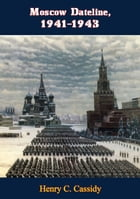 Moscow Dateline, 1941-1943 by Henry C. Cassidy