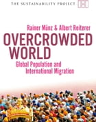 Overcrowded World?: Global Population and International Migration by Rainer Münz