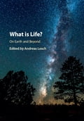 What is Life? On Earth and Beyond 299faddd-86bd-403b-b922-2d39db1f4fd6