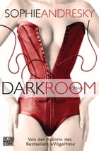 Dark Room: Roman by Sophie Andresky