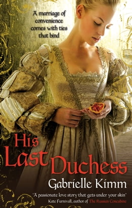 Book His Last Duchess by Gabrielle Kimm