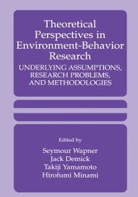 Theoretical Perspectives in Environment-Behavior Research: Underlying Assumptions, Research…