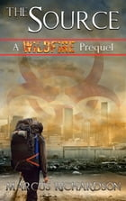 The Source: A Wildfire Prequel by Marcus Richardson