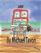 Love and Other Things by Michael Patterson