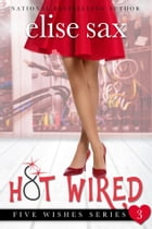 Hot Wired by Elise Sax