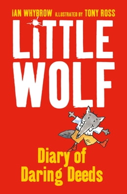 Book Little Wolf's Diary of Daring Deeds by Ian Whybrow