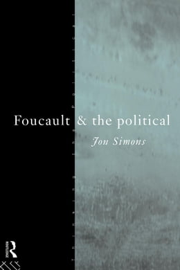 Book Foucault and the Political by Simons, Jonathan
