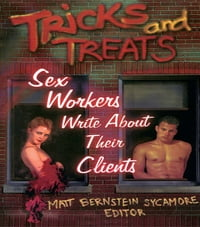 Tricks and Treats: Sex Workers Write About Their Clients