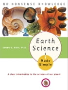 Earth Science Made Simple by Edward F. Albin, Ph.D.