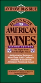 Buyer's Guide to American Wines: The Right Wine for the Right Price by Anthony Dias Blue