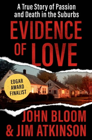 Evidence of Love A True Story of Passion and Death in the Suburbs