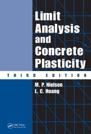 Limit Analysis and Concrete Plasticity,  Third Edition