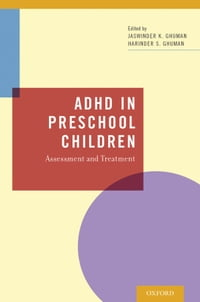ADHD in Preschool Children: Assessment and Treatment