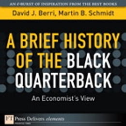Book A Brief History of the Black Quarterback by David Berri