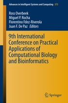 9th International Conference on Practical Applications of Computational Biology and Bioinformatics