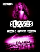 Slaves, Tome 4 : Avenir Sombre by Amheliie