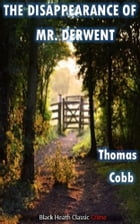 The Disappearance of Mr Derwent by Thomas Cobb