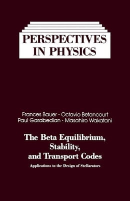 Book The Beta Equilibrium, stability, and Transport codes: Applications of the Design of Stellarators by Bauer, Frances