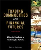Trading Commodities and Financial Futures: A Step-by-Step Guide to Mastering the Markets by George Kleinman