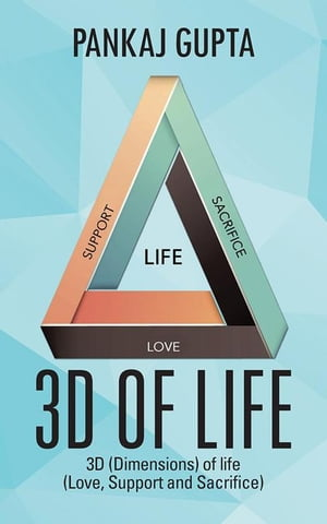 3D of Life 3D (Dimensions) of Life (Love, Support and Sacrifice)