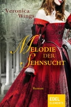 Melodie der Sehnsucht by Veronica Wings
