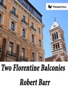 Two Florentine Balconies by Robert Barr