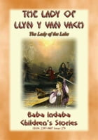 THE LADY OF LLYN Y VAN VACH or The Lady of the Lake - A Welsh Legend: Baba Indaba Children's Series - Issue 279 by Anon E. Mouse