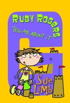 Ruby Rogers: Tell Me About It: Ruby Rogers 7
