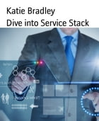 Dive into Service Stack by Katie Bradley