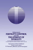 Advances in Fertility Control and the Treatment of Sterility: The Proceedings of a Special Symposium held at the XIth World Congress on Fertility and  by R. Rolland