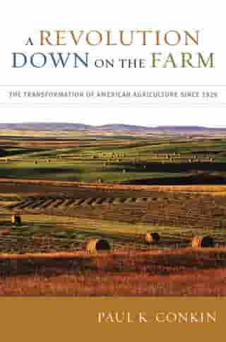A Revolution Down on the Farm: The Transformation of American Agriculture since 1929