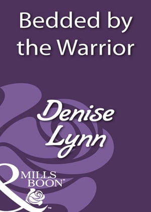 Bedded by the Warrior (Mills & Boon Historical)
