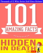 Concealed in Death - 101 Amazing Facts You Didn't Know: Fun Facts and Trivia Tidbits Quiz Game Books by G Whiz
