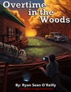 Overtime in the Woods by Ryan Sean O'Reilly