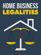 Home Business Legalities by Anonymous