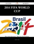2014 FIFA World Cup 334 Success Secrets - 334 Most Asked Questions On 2014 FIFA World Cup - What You Need To Know c04a335c-31fc-4c8c-b11f-4b8f39383afb