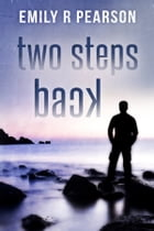 Two Steps Back: Moving Forward #2 by Emily R Pearson