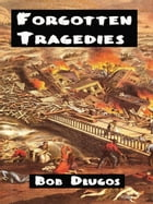 Forgotten Tragedies by Bob Dlugos