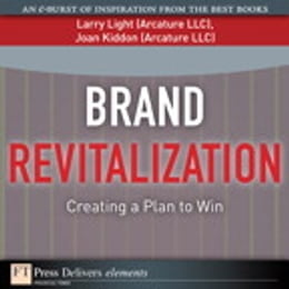 Book Brand Revitalization: Creating a Plan to Win by Larry Light