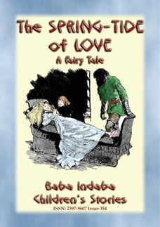 THE SPRING-TIDE OF LOVE - An Unusual Fairy Tale: Baba Indaba's Children's Stories - Issue 354
