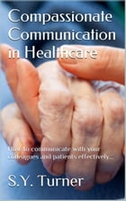 Compassionate Communication in Healthcare by KA SEFIKA