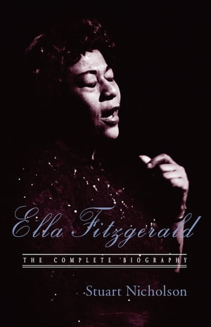 Ella Fitzgerald A Biography of the First Lady of Jazz,  Updated Edition