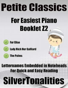 Petite Classics for Easiest Piano Booklet Z2 – Fur Elise Lady Rich Her Galliard the Palms Letter…